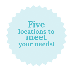 Five locations to meet your needs!